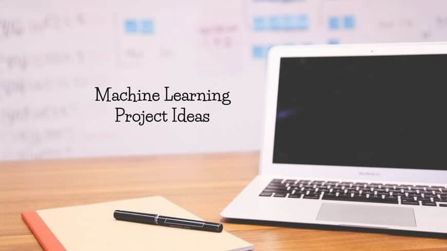 21 Machine Learning Project Ideas Ripe for the Taking